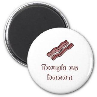 Tough as bacon refrigerator magnet