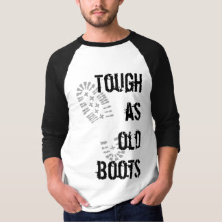 Tough as old boots T-Shirt