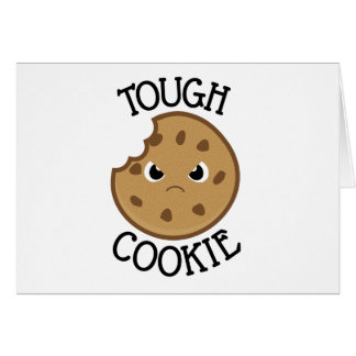 Tough Cookie Greeting Card