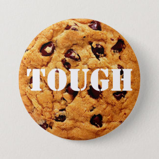 Tough Cookie Pinback Button