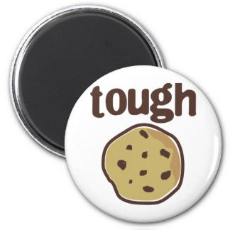 Tough Cookie T-shirt 2 Inch Round Magnet