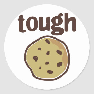 Tough Cookie T-shirt Classic Round Sticker