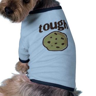 Tough Cookie T-shirt Dog Shirt