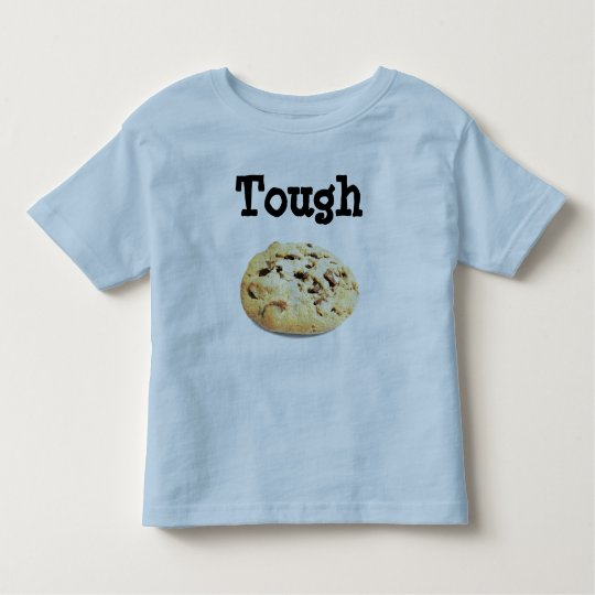 Tough Cookie Toddler T-shirt