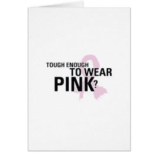 Tough Enough To Wear Pink? Card