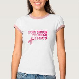 Tough Enough to Wear Pink? T-Shirt