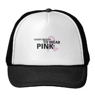 Tough Enough To Wear Pink? Trucker Hat