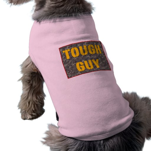 Tough Guy Dog Doggie Shirt