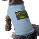 Tough Guy Dog Doggie Tee Shirt