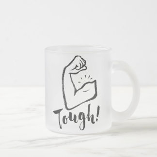 Tough - Hand Lettering Typography Design Frosted Glass Coffee Mug
