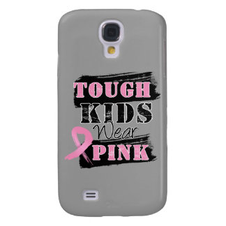 Tough Kids Wear Pink - Breast Cancer Awareness Galaxy S4 Case