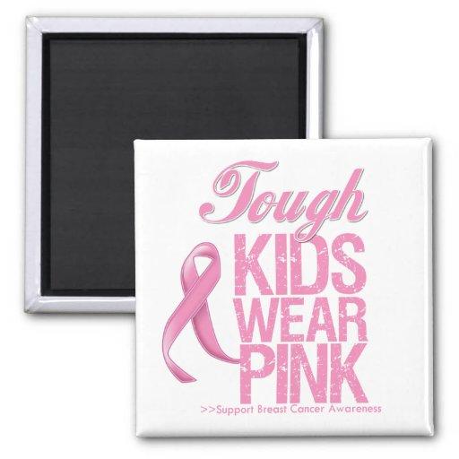 Tough Kids Wear Pink Cool Breast Cancer Refrigerator Magnet