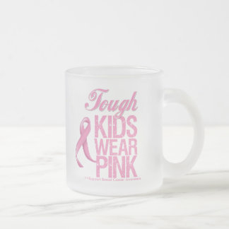 Tough Kids Wear Pink Cool Breast Cancer 10 Oz Frosted Glass Coffee Mug