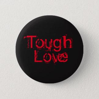 Tough Love Button
