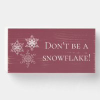 Tough Love Don't be a Snowflake Red and White Wooden Box Sign
