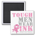 Tough Men Wear Pink Fridge Magnet