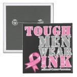 Tough Men Wear Pink Pins