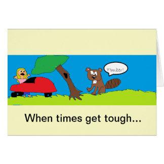Tough Times Beaver Card