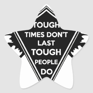 Tough Times don't last Tough People do Star Sticker