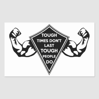 Tough Times Don't Last Tough People Do Sticker