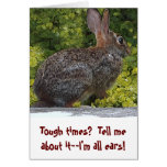 """TOUGH TIMES? I'M ALL EARS. TELL ME ABOUT IT"" STATIONERY NOTE CARD"