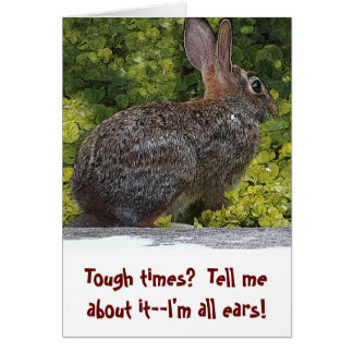 """""""TOUGH TIMES? I'M ALL EARS. TELL ME ABOUT IT"""" STATIONERY NOTE CARD"""