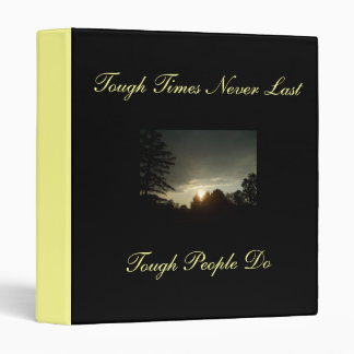 Tough Times Never Last, Tough People do-Binder 3 Ring Binder