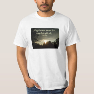 Tough times never last,tough people do.Tee T-Shirt