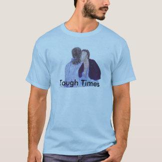 Tough Times-T-shirt T-Shirt