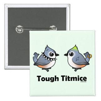 Tough Titmice Buttons
