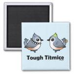 Tough Titmice Fridge Magnet