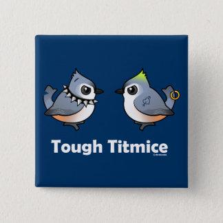 Tough Titmice Pinback Button