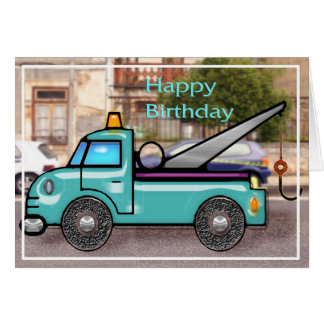 Tough Tow Truck in Street Birthday Card