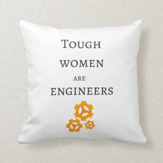 Tough Women are Engineers Throw Pillow