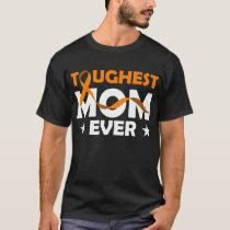 Toughest Mom ever T-Shirt