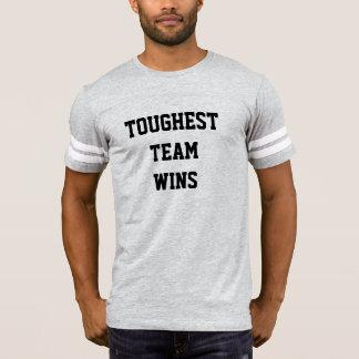 TOUGHEST TEAM WINS T-Shirt