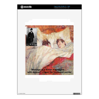 Toulouse-Lautrec Marriage Quote Gifts & Tees Decal For iPad 2