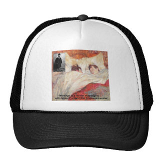 Toulouse-Lautrec Marriage Quote Gifts & Tees Trucker Hat