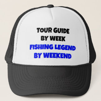 Tour Guide by Week Fishing Legend By Weekend Trucker Hat