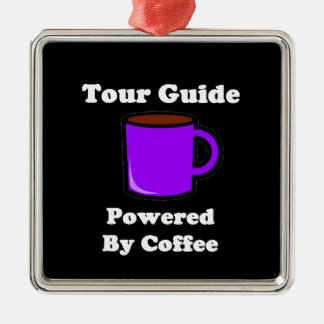 """""""Tour Guide"""" Powered by Coffee Metal Ornament"""