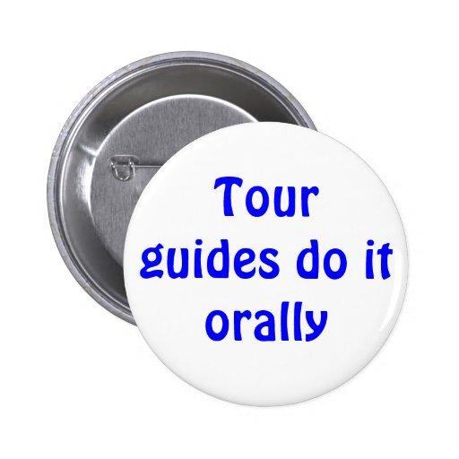 Tour guides do it orally button