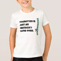 Tourettes is just an obstacle T-Shirt