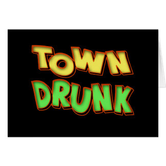 Town Drunk Beer T-shirts Gifts Cards