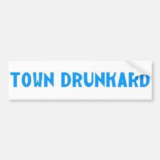 Town Drunkard Car Bumper Sticker