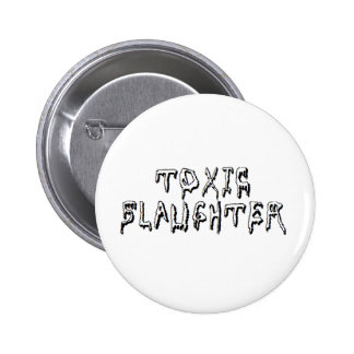 Toxic Slaughter Pin