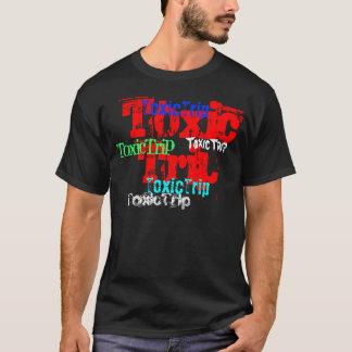 ToxicTrip, ToxicTrip, ToxicTrip, ToxicTrip, Tox... T-Shirt