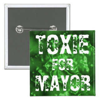 TOXIE FOR MAYOR 2 INCH SQUARE BUTTON