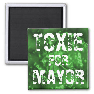 TOXIE FOR MAYOR 2 INCH SQUARE MAGNET