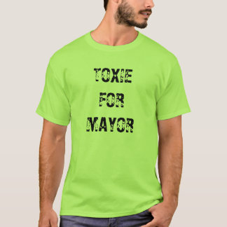 TOXIE FOR MAYOR T-Shirt