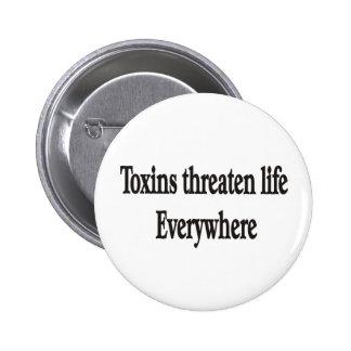 TOXINS THREATEN LIFE EVERYWHERE Button
